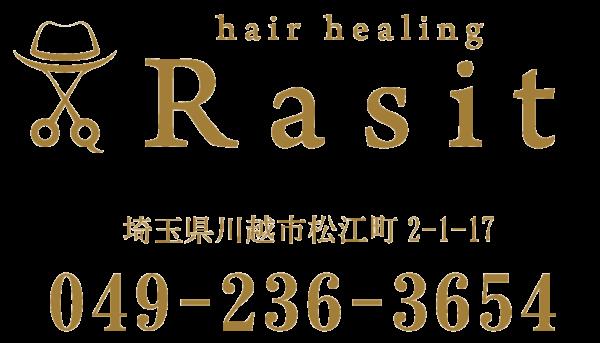hair healing Rasit|川越市の松江町蔵の美容室